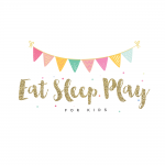 Eat Sleep Play (for kids)